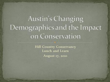 Hill Country Conservancy Lunch and Learn August 17, 2010.