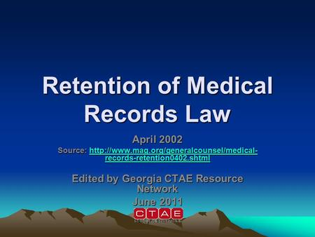 Retention of Medical Records Law April 2002 Source:  records-retention0402.shtml