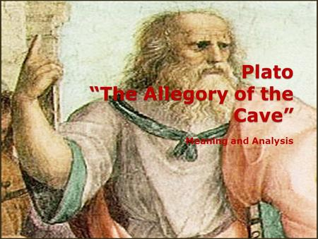 "Plato ""The Allegory of the Cave"" Meaning and Analysis."
