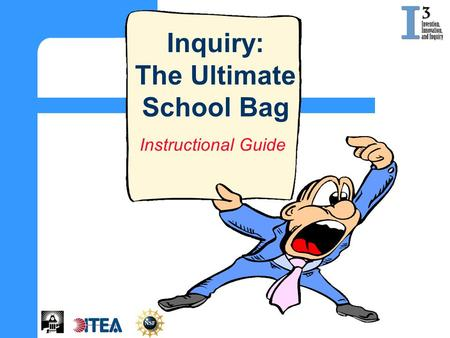 Instructional Guide Inquiry: The Ultimate School Bag.