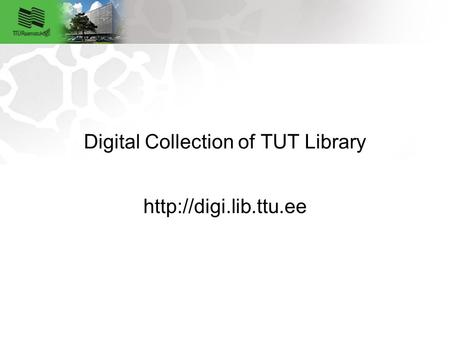 Digital Collection of TUT Library