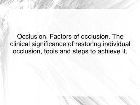 Occlusion. Factors of occlusion