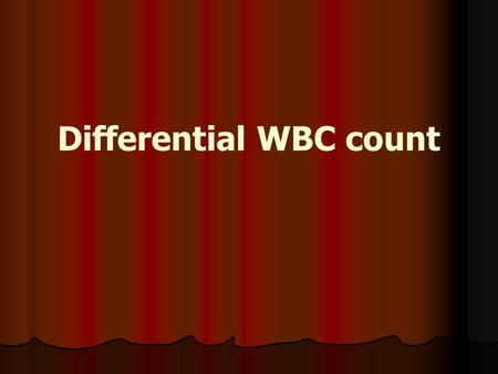 Differential WBC count. WBC A white blood cell (WBC) count determines the concentration of white blood cells in the patient's blood. A differential determines.