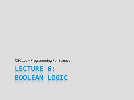 CSC 107 – Programming For Science. Announcements.