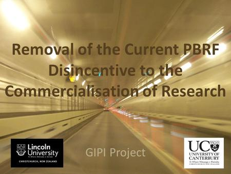 GIPI Project Removal of the Current PBRF Disincentive to the Commercialisation of Research GIPI Project.