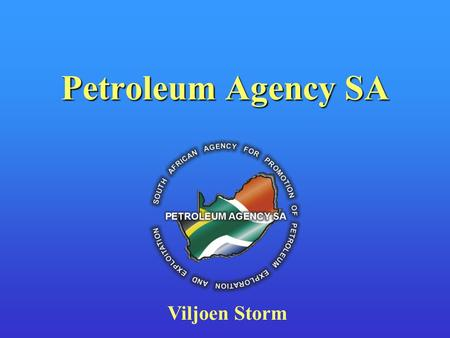 Petroleum Agency SA Viljoen Storm. Outline... Background Legislation Issues Business Model Data Issues –Standardization –Types –Systems –Projects –Access.