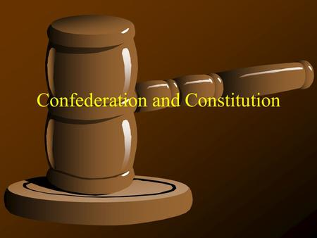 Confederation and Constitution. Documents Influencing Our Constitution Magna Carta (1215) Limited the King's power Beginning of Parliament Provides due.