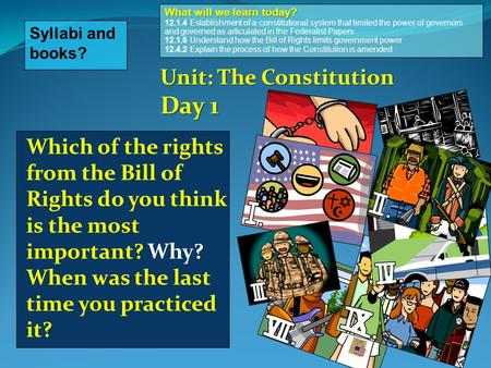 Which of the rights from the Bill of Rights do you think is the most important? Why? When was the last time you practiced it? 1 Syllabi and books? What.