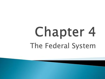 The Federal System. National and State Powers  The federal system divides government powers between national and state governments.  U.S. federalism.