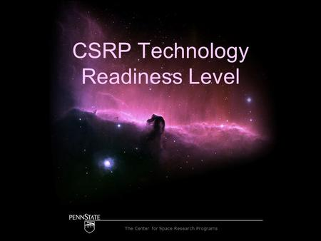 The Center for Space Research Programs CSRP Technology Readiness Level.