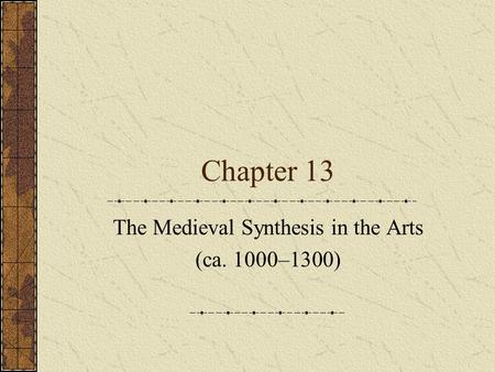 The Medieval Synthesis in the Arts (ca. 1000–1300)