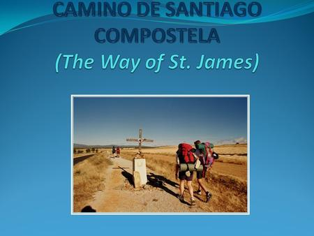The Way of St. James is the pilgrimage route to the Cathedral of Santiago de Compostela in Galicia in northwestern Spain, where tradition has it that.