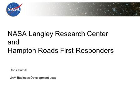 Doris Hamill UAV Business Development Lead NASA Langley Research Center and Hampton Roads First Responders.