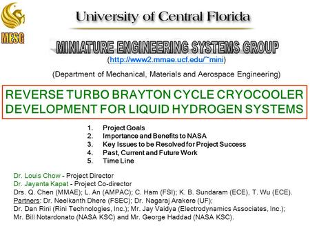 REVERSE TURBO BRAYTON CYCLE CRYOCOOLER DEVELOPMENT FOR LIQUID HYDROGEN SYSTEMS (http://www2.mmae.ucf.edu/~mini)http://www2.mmae.ucf.edu/~mini (Department.