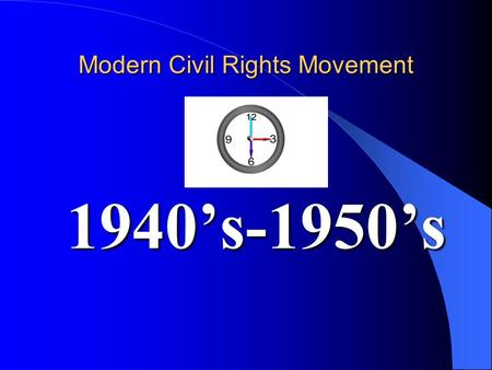 Modern Civil Rights Movement 1940's-1950's. Modern Civil Rights Movement 1940 ' s-1950 ' s From its founding in 1733 until 1865, Georgia, like many southern.