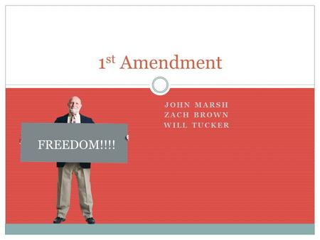 JOHN MARSH ZACH BROWN WILL TUCKER 1 st Amendment FREEDOM!!!!