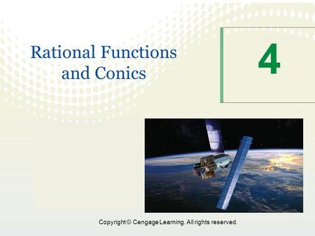 1 Copyright © Cengage Learning. All rights reserved. 4 Rational Functions and Conics.