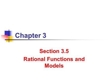 Chapter 3 Section 3.5 Rational Functions and Models.