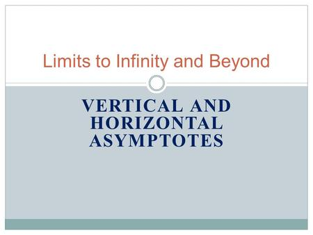 22 limits involving infinity graphically what is happening in vertical and horizontal asymptotes limits to infinity and beyond ccuart Choice Image