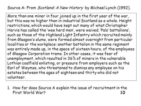 More than one miner in four joined up in the first year of the war, but this was no higher than in industrial Scotland as a whole. Height restrictions,