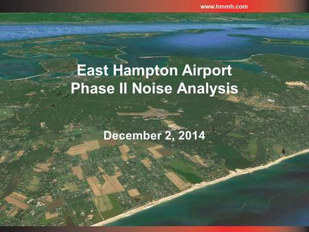 East Hampton Airport Phase II Noise Analysis December 2, 2014.