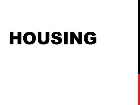 HOUSING. Specification Housing generally secures some basic human needs, such as shelter, safety and privacy. Permanent housing is also a condition for.