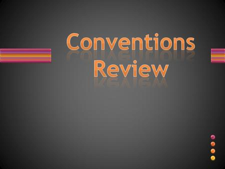 Conventions Review.