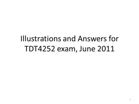 Illustrations and Answers for TDT4252 exam, June 2011 1.