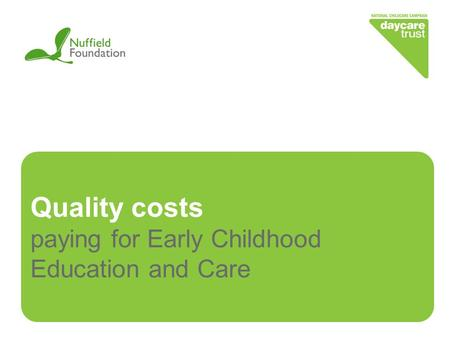 Quality costs paying for Early Childhood Education and Care.