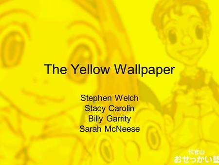 the yellow wallpaper by charlotte perkins gilman notes