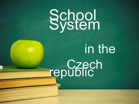 School System in the Czech republic. General information a) Nursery schools: Optional, kids from 6 months to 3 yrs b) Kindergartens: Optional, 3 to 6.