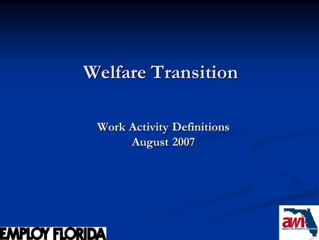 1 Welfare Transition Work Activity Definitions August 2007.