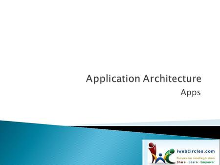Apps.  Understand the list of applications or application components that are required, based on the baseline Application Portfolio, what the requirements.