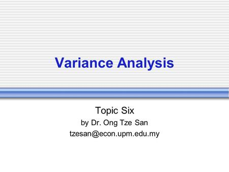 Variance Analysis Topic Six by Dr. Ong Tze San
