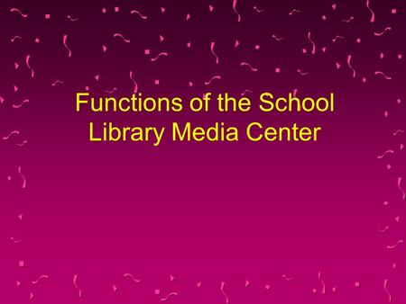 Functions of the School Library Media Center. 2 Minnesota Standards for Effective School Library Media Programs