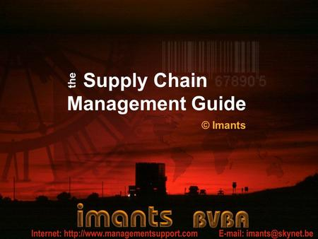 Supply Chain Management Guide © Imants the. The Supply Chain Management Guide 1. Introduction.