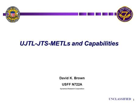 UJTL-JTS-METLs and Capabilities Dynamics Research Corporation