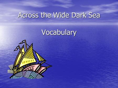 Across the Wide Dark Sea Vocabulary