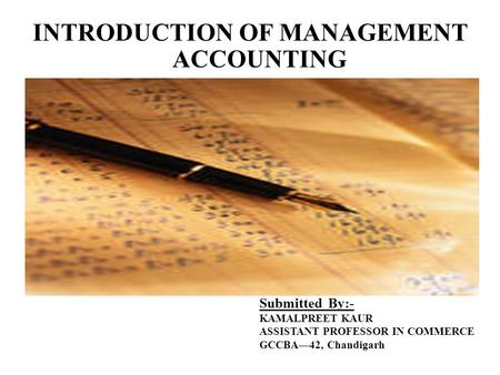 introduction to management accounting essay Chapter 1 introduction to management accounting and cost accounting joana:  another component of this decision will be more difficult to.
