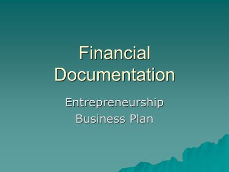 Financial Documentation Entrepreneurship Business Plan.