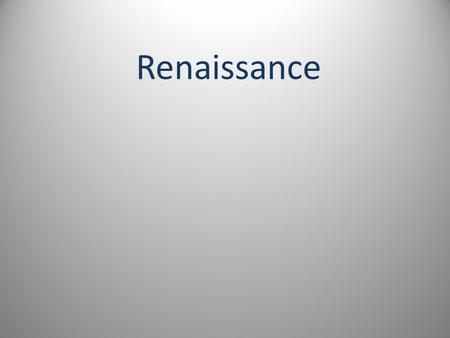 Renaissance. End of Middle Ages brought new inventions, ideas, creations, art, literature, reform/change to Church, new Christian branch & exploration.