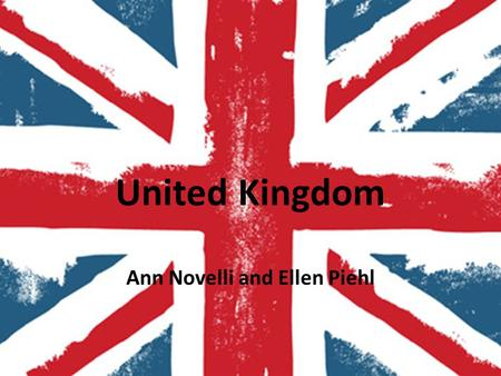 United Kingdom Ann Novelli and Ellen Piehl. Composition Four nations England Scotland Wales Northern Ireland England Scotland Wales Northern Ireland.
