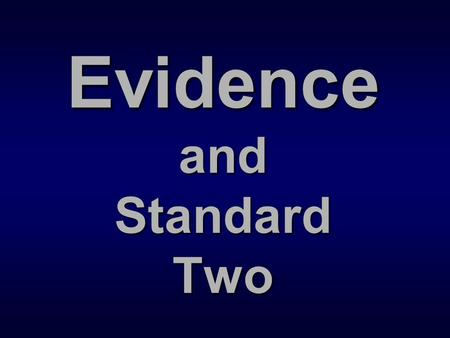Evidence and Standard Two. The Big Picture The Big Picture Standard Two is about: Curriculum Curriculum Planned, overseen curriculum – with clear outcomes.