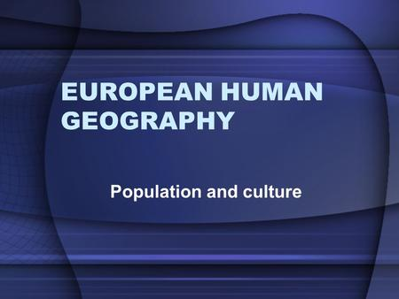 EUROPEAN HUMAN GEOGRAPHY Population and culture. World population by continent Asia3,737,000,000 Africa823,000,000 Europe729,000,000 North America 486,000,000.