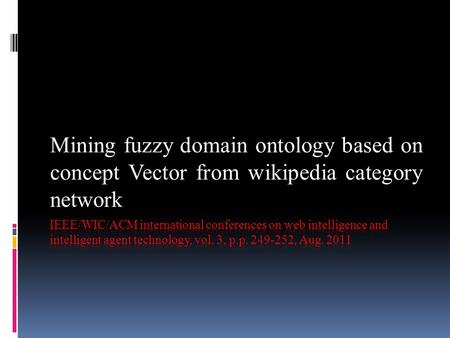 Mining fuzzy domain ontology based on concept Vector from wikipedia category network.