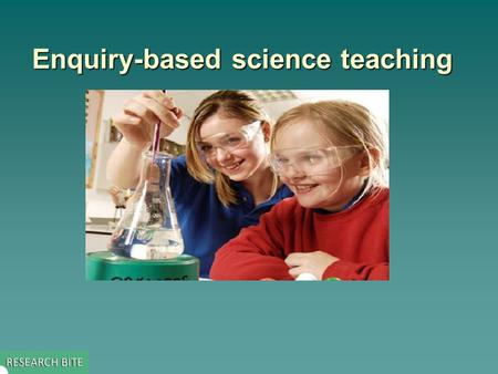Enquiry-based science teaching. Key issue addressed by the study  This study explored –the effectiveness of enquiry in supporting the teaching of science.