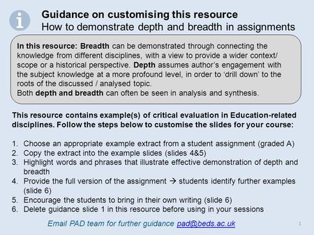1 This resource contains example(s) of critical evaluation in Education-related disciplines. Follow the steps below to customise the slides for your course: