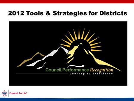2012 Tools & Strategies for Districts. Finance Membership Program Unit Service Leadership and Governance Balanced Scorecard The balanced scorecard for.