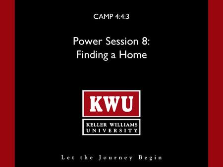 "CAMP 4:4:3 Power Session 8: Finding a Home. Power Session 8 Slide 2 Finding a Home Introduction Ask yourself this question: ""When presented with a challenge,"