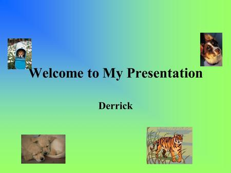 Welcome to My Presentation Derrick. My Acrostic My School Timeline.